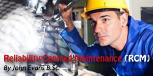 Reliability-centred maintenance (RCM)
