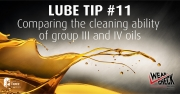 Lube Tip 11: Comparing the cleaning ability of group III and IV oils